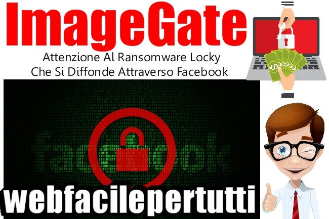 ImageGate | Fate Attenzione Al Ransomware Locky Che Si Diffonde Attraverso Facebook