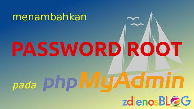Menambahkan Password pada User Root phpMyAdmin