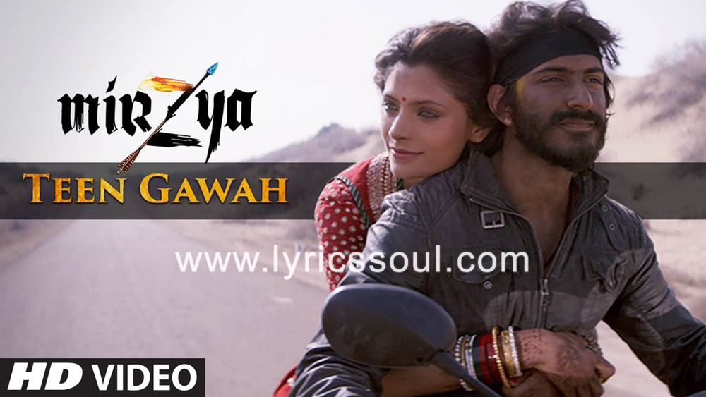 The Teen Gawah Hain Ishq Ke lyrics from 'Mirzya: Dare to Love', The song has been sung by Siddharth Mahadevan, Sain Zahoor, . featuring Harshvardhan Kapoor, Saiyami Kher, , . The music has been composed by Shankar-Ehsaan-Loy, , . The lyrics of Teen Gawah Hain Ishq Ke has been penned by Gulzar,