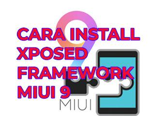 cara install xposed framework miui 9
