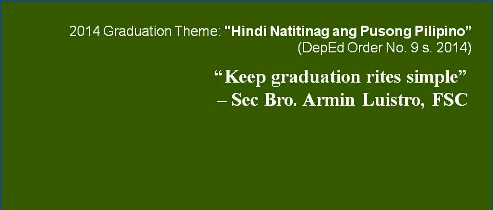 DepED-ARMM: 2014 graduation theme and reminder from Sec Bro  Armin