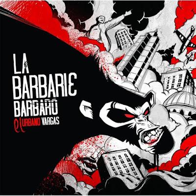 Barbaro El Urbano Vargas - La Barbarie