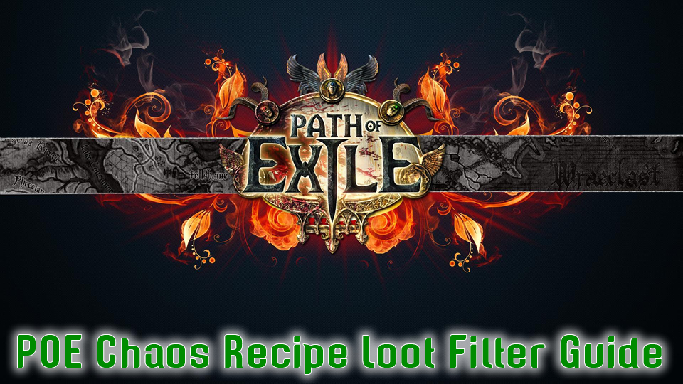POE Chaos Recipe Loot Filter Guide