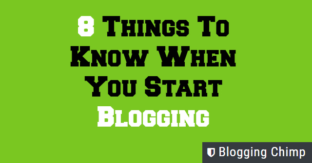 Things To Know When You Start Blogging