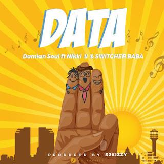 Damian Soul Ft. Nikki wa Pilli X Switcher Baba - Data