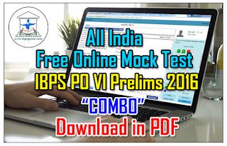 "All India Free Online Mock Test for IBPS PO VI Prelims 2016 ""COMBO"" | Also in PDF"