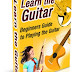 Learn the Guitar - Beginners Guide to Playing the Guitar