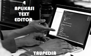 4 Aplikasi Text Editor Terbaik dan Gratis