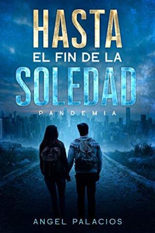Hasta el fin de la soledad: Pandemia