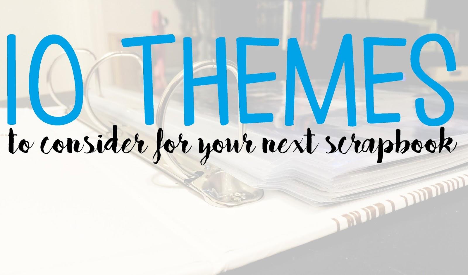 Ten Scrapbook Themes A Paper Arrow