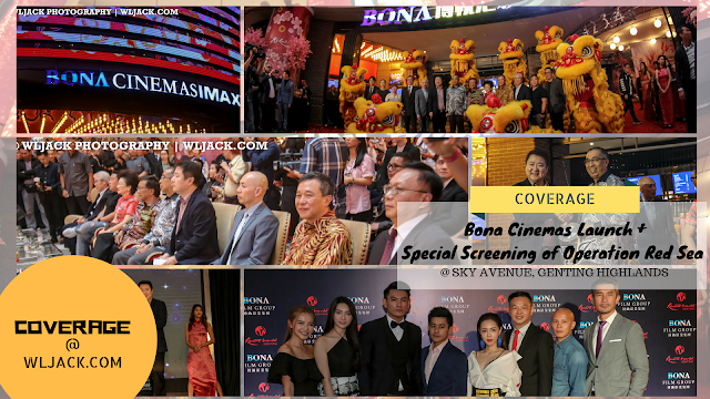 [Coverage] Bona Cinemas Launch @ Sky Avenue, Resorts World Genting With Special Screening Of Operation Red Sea