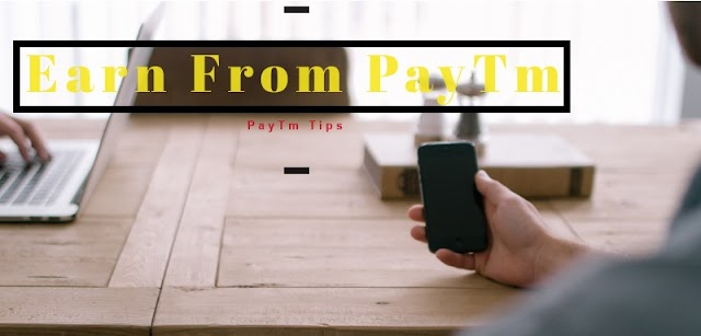 Earn From PayTm in Simple Way