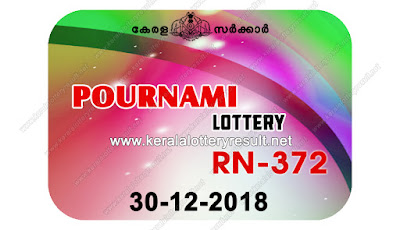 KeralaLotteryResult.net, kerala lottery kl result, yesterday lottery results, lotteries results, keralalotteries, kerala lottery, keralalotteryresult, kerala lottery result, kerala lottery result live, kerala lottery today, kerala lottery result today, kerala lottery results today, today kerala lottery result, pournami lottery results, kerala lottery result today pournami, pournami lottery result, kerala lottery result pournami today, kerala lottery pournami today result, pournami kerala lottery result, live pournami lottery RN-372, kerala lottery result 30.12.2018 pournami RN 372 30 december 2018 result, 30 12 2018, kerala lottery result 30-12-2018, pournami lottery RN 372 results 30-12-2018, 30/12/2018 kerala lottery today result pournami, 30/12/2018 pournami lottery RN-372, pournami 30.12.2018, 30.12.2018 lottery results, kerala lottery result December 30 2018, kerala lottery results 30th December 2018, 30.12.2018 week RN-372 lottery result, 30.12.2018 pournami RN-372 Lottery Result, 30-12-2018 kerala lottery results, 30-12-2018 kerala state lottery result, 30-12-2018 RN-372, Kerala pournami Lottery Result 30/12/2018