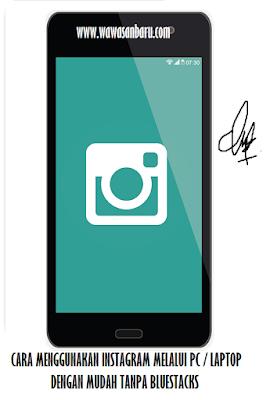 Cara Menggunakan Instagram Di Laptop Tanpa Bluestacks.