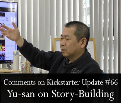 Comments on Kickstarter Update #66: Yu-san on Story-Building