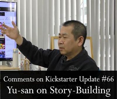 Comments on Kickstarter Update #66: Yu-san on Story-Building