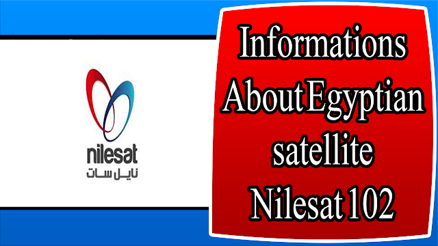 Informations About Egyptian satellite Nilesat 102