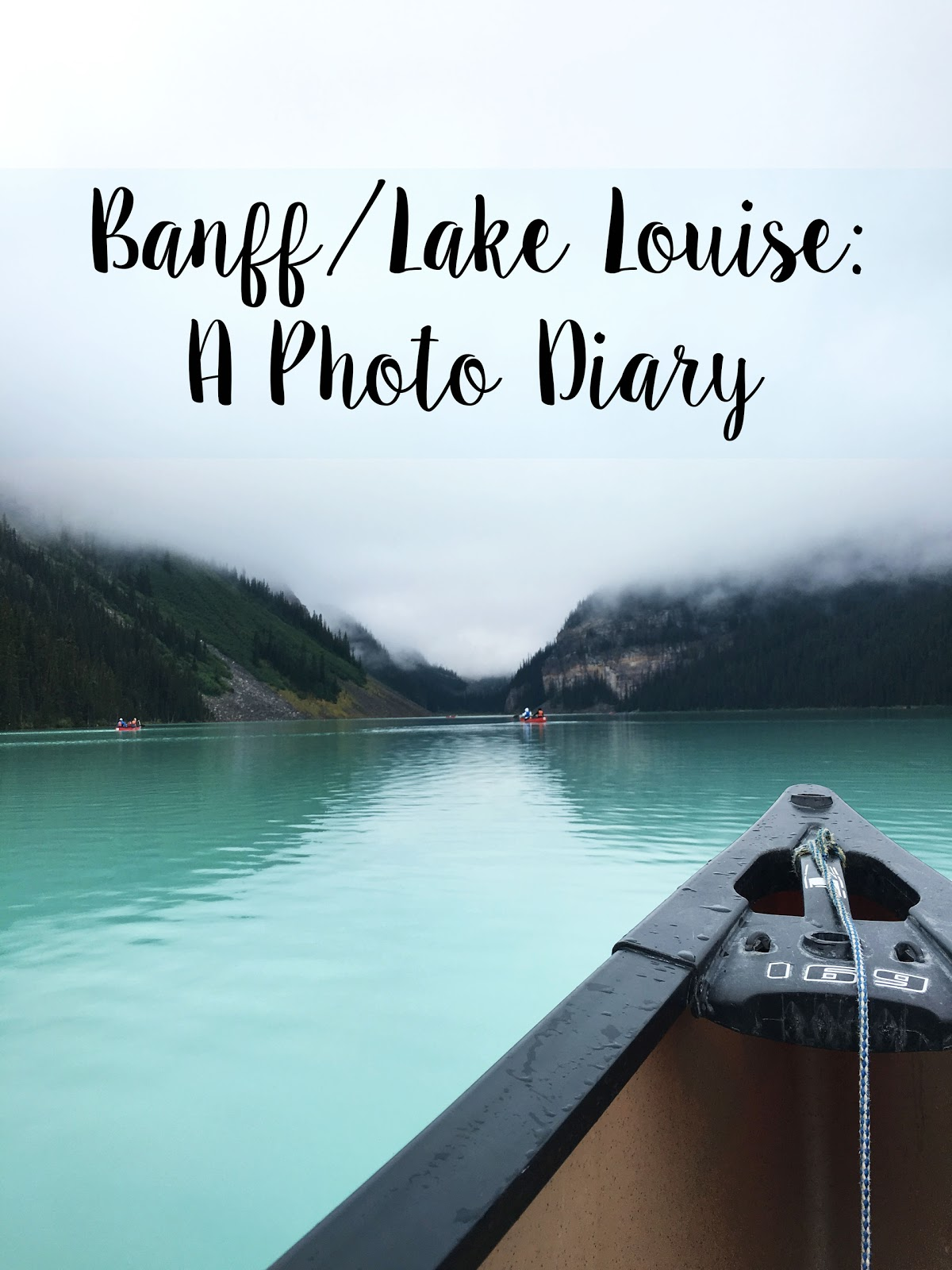 Banff/Lanke Louise: A Photo Diary | Akinokiki
