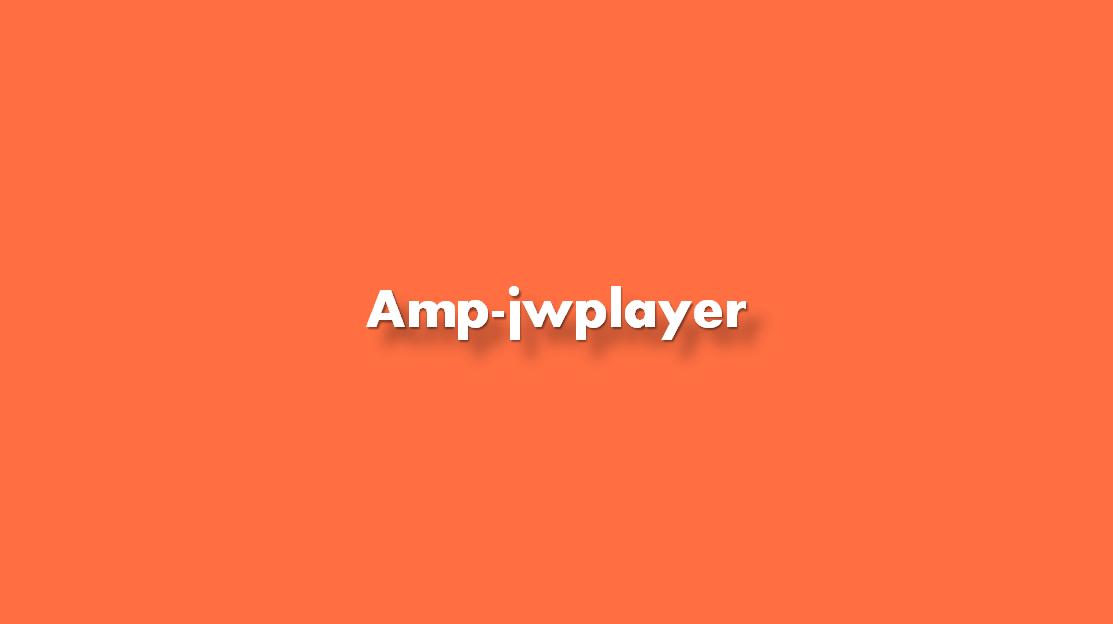 ¿Cómo agregar amp-jwplayer?