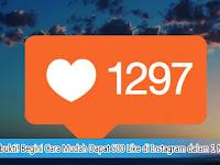 Terbukti! Begini Cara Mudah Dapat 500 Like di Instagram Dalam 1 Menit