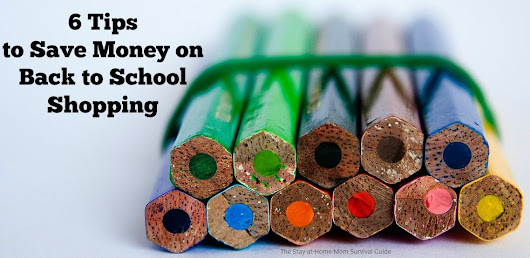 6 Tips to Save Money on Back to School Shopping