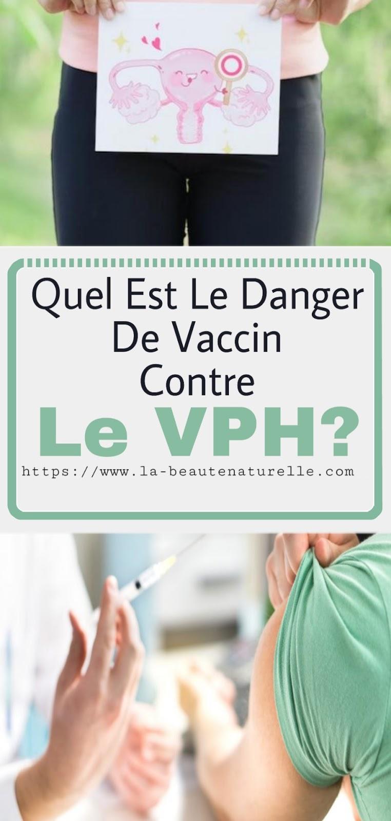 Quel Est Le Danger De Vaccin Contre Le VPH?