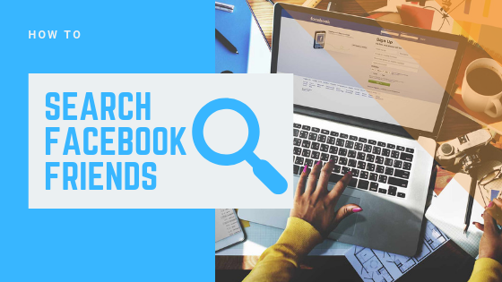 How To Find Your New Friends On Facebook<br/>
