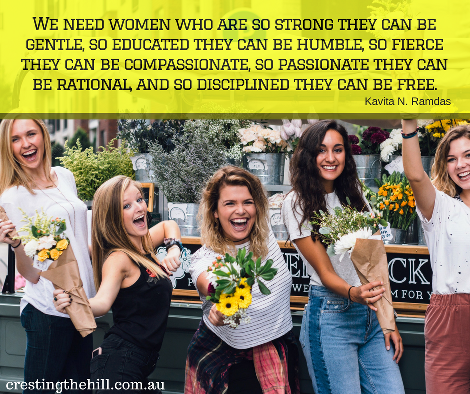 """We need women who are so strong they can be gentle, so educated they can be humble, so fierce they can be compassionate, so passionate they can be rational, and so disciplined they can be free."""