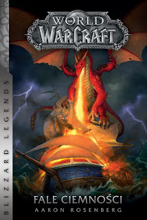 """World of Warcraft: Fale ciemności"" - Aaron Rosenberg"