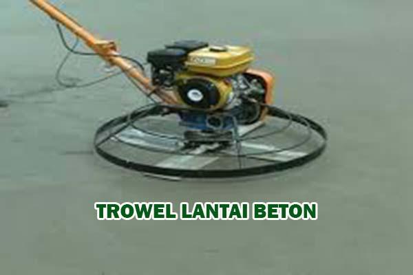Harga Jasa Finish Trowel Beton | Floor Hardener Lantai Beton 2021
