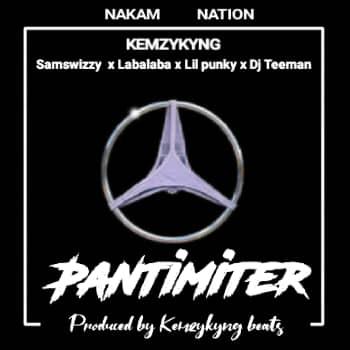 Kemzykyng Ft Samswizzy X Labalaba X LilPunky and Dj Teeman - Pantimiter
