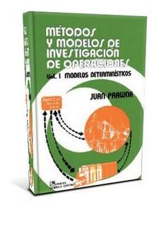 Métodos y Modelos de Investigación de Operaciones, Vol 1 – Juan Prawda