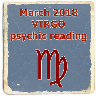 March 2018 VIRGO psychic reading