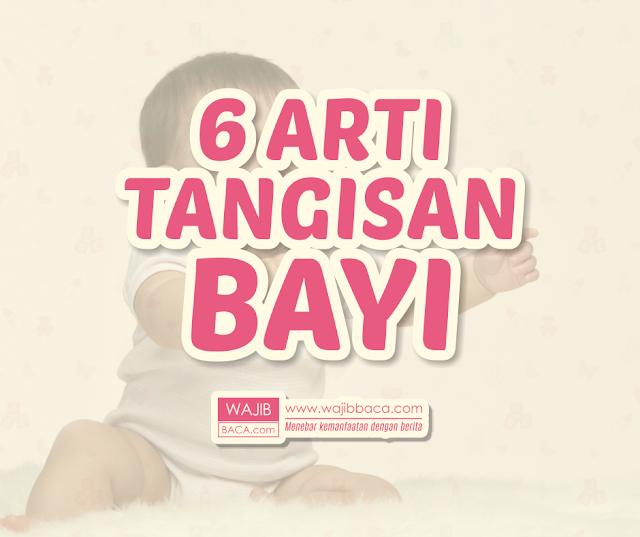 Bukan Tanpa Alasan Bayi Menangis, ini 6 Arti Tangisan Bayi Selain Karena Lapar