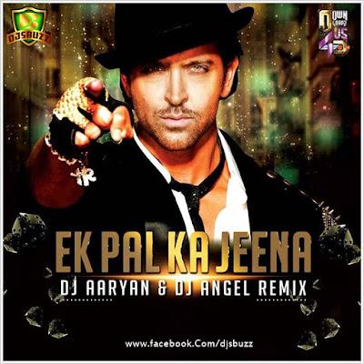 Ek Pal Ka Jeena (Mashup) – DJ Aaryan & DJ Angel Mix