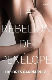 """""""La rebelión de Penélope"""" de Dolores García Ruiz"""