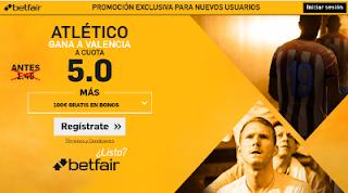 betfair supercuota 5 Atletico gana Valencia Liga 5 marzo