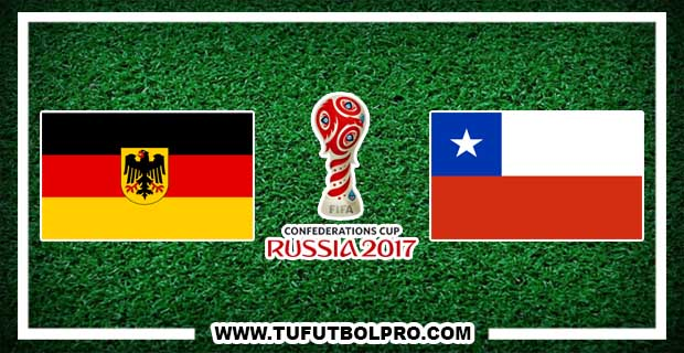 Ver Alemania vs Chile EN VIVO Por Internet La Final Hoy 2 de Julio 2017