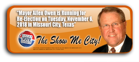 MAYOR ALLEN OWEN IS ASKING FOR YOUR VOTE ON TUESDAY, NOVEMBER 6, 2018 IN MISSOURI CITY, TEXAS