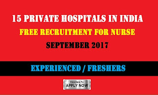 15 Private Hospitals in India – Free Recruitment September 2017