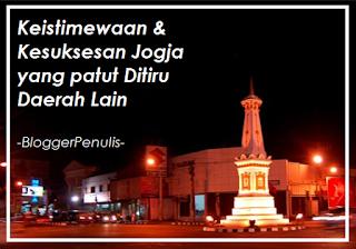 Keistimewaan dan Kesuksesan Yogyakarta yang Patut Ditiru oleh DaerahLain!