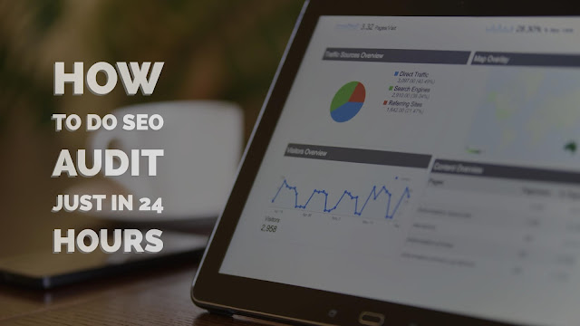 How To Do SEO Audit Just In 24 Hours