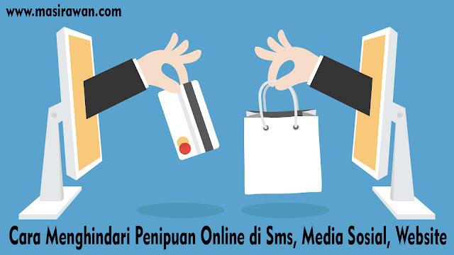 Cara Menghindari Penipuan Online di Sms, Media Sosial, Website