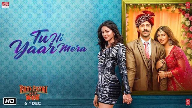 Tu Hi Yaar Mera Lyrics - Pati Patni Aur Woh | Arijit Singh, Neha Kakkar