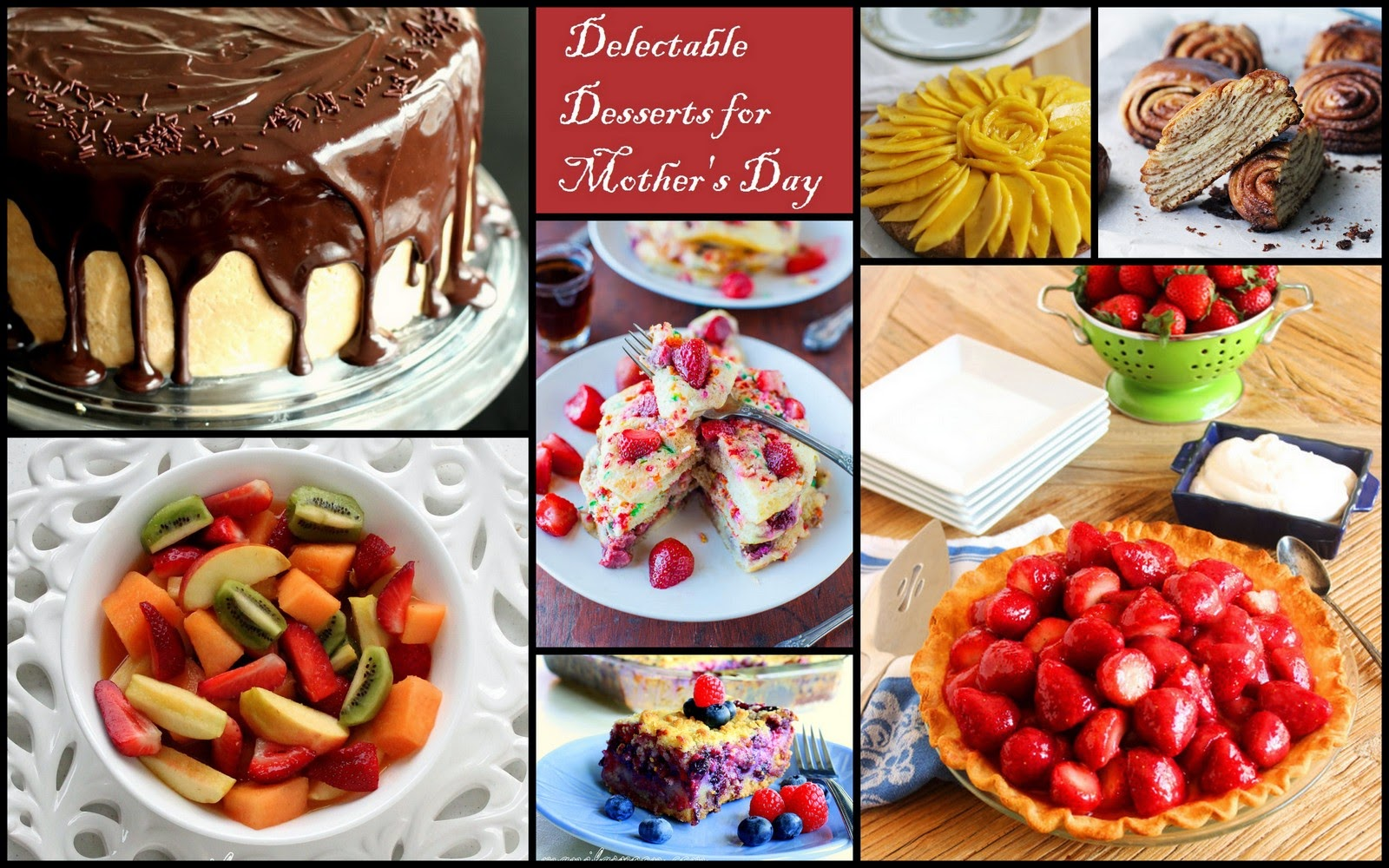 Delectable Desserts and other Sweet Treats for Mom