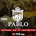 Zona 5 ft. Mauro Pastrana, Cellz, CFK & Kelson Most Wanted - Pablo Remix (Rap)