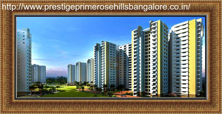7 Unknown Facts Of Prestige Primerose Hills Bangalore That