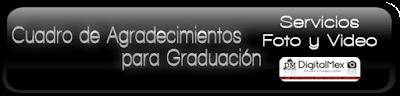 Foto-Video-y-Cuadro-de-agradecimientos-para-graduacion-en-Toluca-Zinacantepec-DF-y-Cdmx-y-Ciudad-de-Mexico