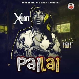 MUSIC: Xploit – Pailai (Prod. Peezee)   @xploitmajid