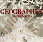 Geographer: Innocent Ghosts